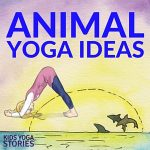 Animal Yoga Ideas for Kids