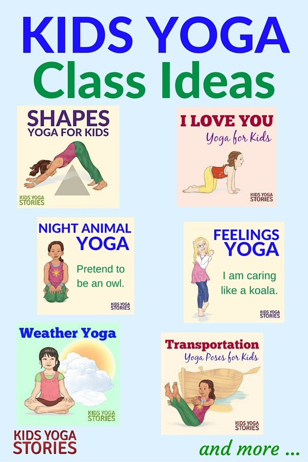 Fun Kids Yoga Class Ideas Kids Yoga Stories Yoga Resources For Kids