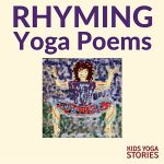 Rhyming Poems for Kids Yoga | Kids Yoga Stories