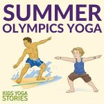 Summer Olympics for Kids: yoga poses for kids inspired by sports | Kids Yoga Stories