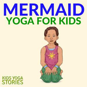 Pretend to be mermaids through yoga poses for kids | Kids Yoga Stories