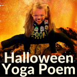 Halloween poem for young yogis | Kids Yoga Stories