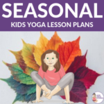 seasonal yoga poses for kids | Kids Yoga Stories