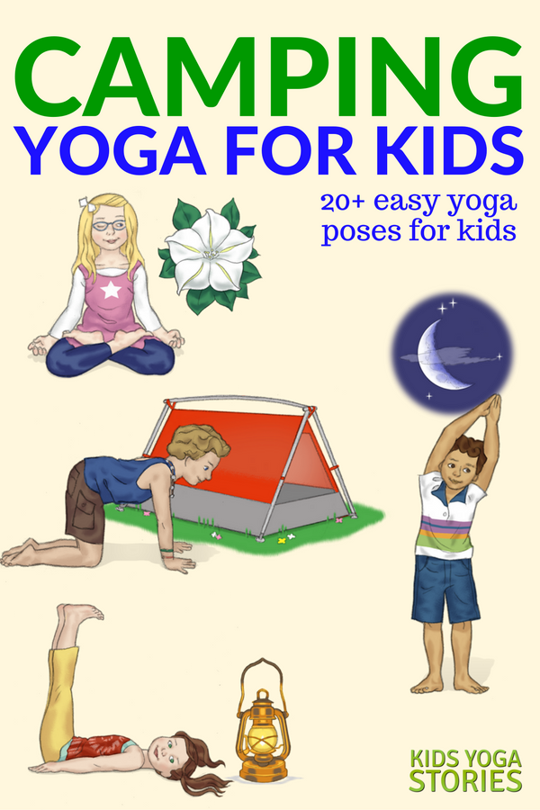 25 Camping Yoga Pose Ideas for Kids + 10 Camping Books for Kids | Kids Yoga Stories