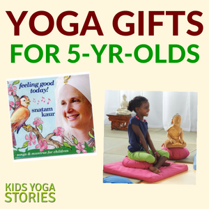 5 Yoga gifts for 5-year-olds | Kids Yoga Stories