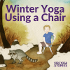 5 Winter Yoga Poses for Kids Using a Chair | Kids Yoga Stories