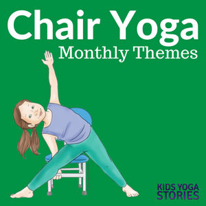 Collection of Monthly Chair Yoga Ideas for Kids - to easily add movement to your curriculum | Kids Yoga Stories