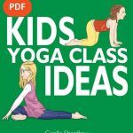 30 Pages of Yoga Ideas for Teachers, Parents, and More [Press Release]