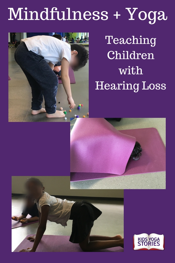 How to Teach Mindfulness and Yoga to Children with Hearing Loss | Kids Yoga Stories