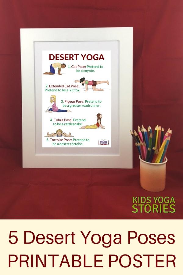 5 Desert Yoga Poses for Kids Printable Poster - learn about the desert through movement | Kids Yoga Stories