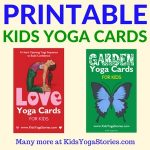 Collection of Printable Yoga Cards for Kids - to learn through movement in your classroom, homeschool, or yoga studio | Kids Yoga Stories