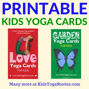 Collection of Printable Yoga Cards for Kids - to learn through movement in your classroom, homeschool, or yoga studio   Kids Yoga Stories