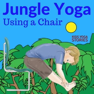 Five Jungle Yoga Poses Using a Chair in your Classroom or Homeschool (Printable Poster) | Kids Yoga Stories