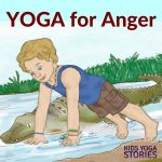 Yoga for Anger: Calm Anger with 5 Yoga Poses for Kids (Printable Poster)