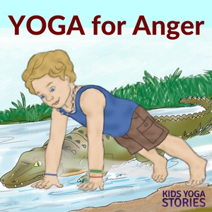 Yoga for Anger: How to Calm Anger with 5 Yoga Poses for Kids (Download your Printable Poster) | Kids Yoga Stories