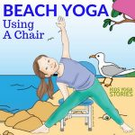 5 Beach Poses Using a Chair for your classroom or homeschool (Download your Beach Chair Yoga Printable Poster) | Kids Yoga Stories
