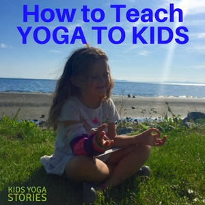 How to Teach Kids Yoga: Download the 4 steps to teaching yoga to children poster | Kids Yoga Stories