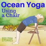 5 Ocean Yoga Poses using a Chair for your classroom or homeschool (download your printable poster) | Kids Yoga Stories