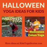 Collection of Halloween Yoga Ideas for Kids Yoga - to add movement to your Halloween celebrations | Kids Yoga Stories