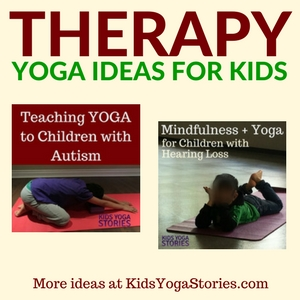 Collection of Yoga Therapy Ideas for Kids - add yoga to your therapy sessions for strength, flexibility, and body awareness | Kids Yoga Stories