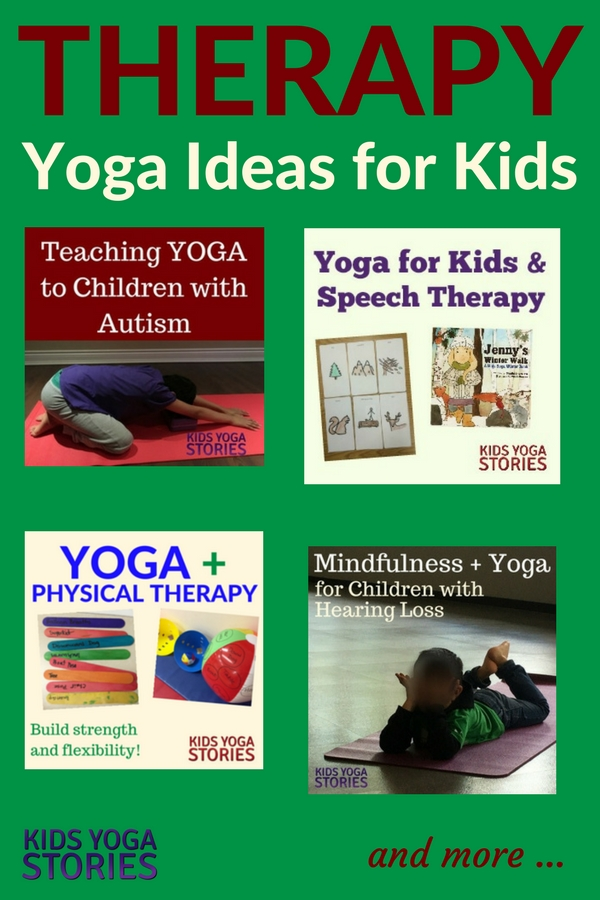 Collection of Yoga Therapy Ideas for Kids - practical ways to integrate yoga into your therapy sessions for increasing strength, flexibility, and body awareness | Kids Yoga Stories