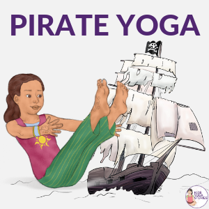 pirate yoga poses for kids | Kids Yoga Stories