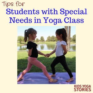 7 Tips for how to include students with special needs into your yoga class | Kids Yoga Stories, written by Mary M.