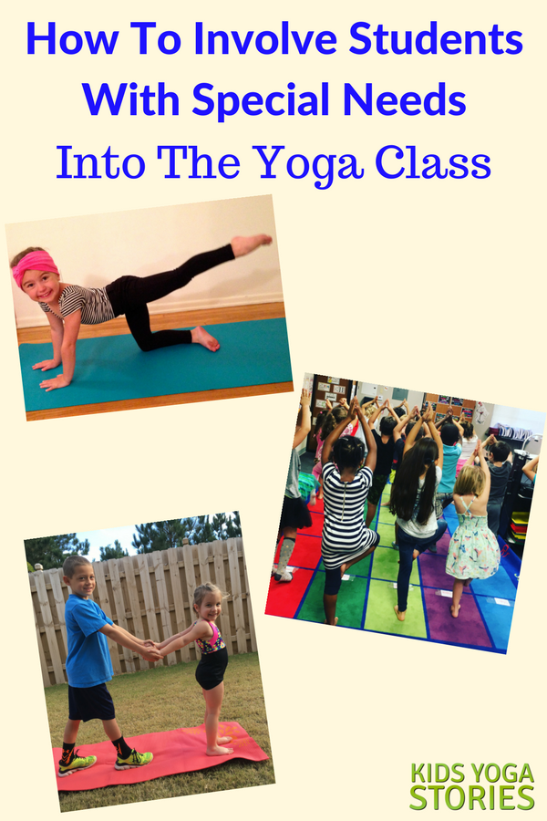 7 tips of how to include students with special needs into your yoga class | Kids Yoga Stories, written by Mary M.