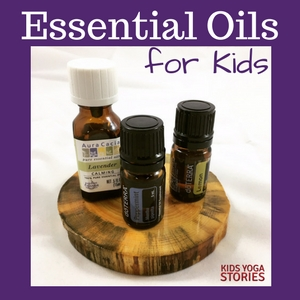 Must-Have Essential Oils for Kids | Kids Yoga Stories