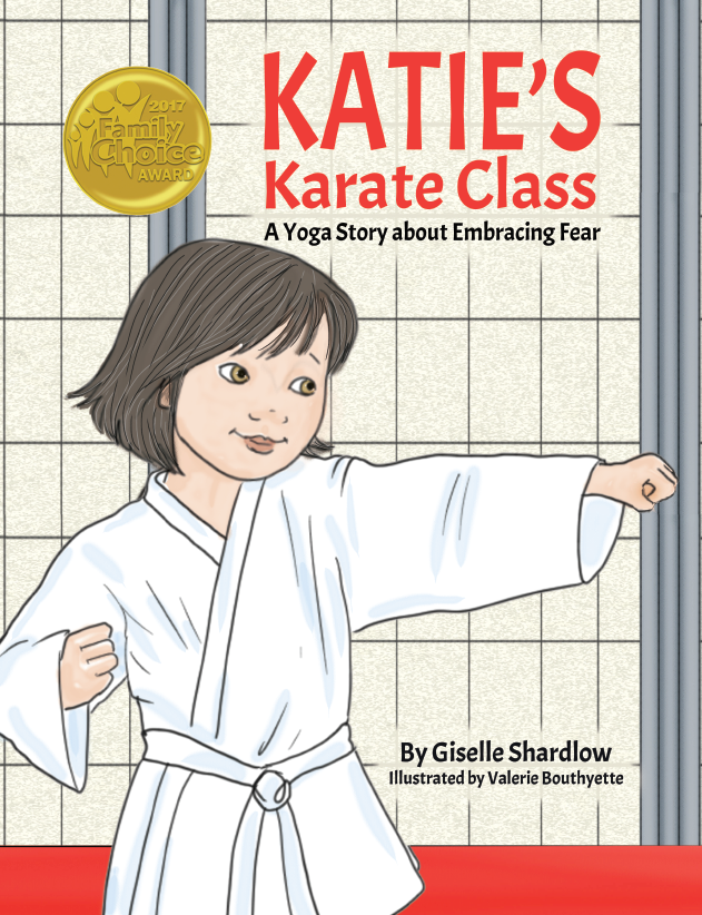 Katie's Karate Class: A Yoga Story About Embracing Fear - Winner of Family Choice Award 2017 - Kids Yoga Stories