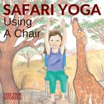 5 Safari Animals Yoga Poses Using a Chair (Printable Poster)
