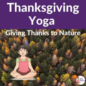 thanksgiving yoga poses for kids | Kids Yoga Stories