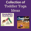 Collection of Toddler Yoga Ideas - learn, be active, and have fun! | Kids Yoga Stories