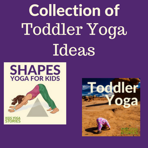 Collection of Toddler Yoga Ideas - learn, be active, and have fun!   Kids Yoga Stories
