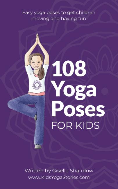 108 Yoga Poses for Kids | Kids Yoga Stories