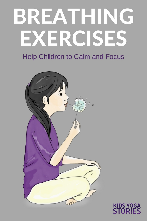 5 Breathing Exercises for Kids to help children calm and focus | Kids Yoga Stories