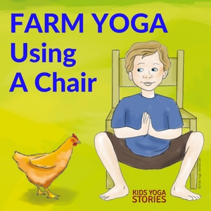 Farm Yoga Poses for Kids Using a Chair - movement in the classroom   Kids Yoga Stories