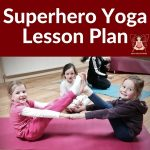 Superhero Kids Yoga Lesson Plan - act out superheroes through yoga poses for kids | Kids Yoga Stories