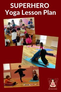 Superhero Kids Yoga Lesson Plan - act out superheroes through yoga poses for kids | Kids Yoga Stories