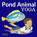 Pond Animals Yoga Poses for Kids | Kids Yoga Stories