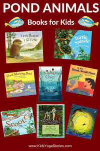 Our favorite Pond Animals Books for Kids | Kids Yoga Stories