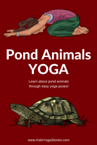 Learn about pond animals through pond animals yoga for kids!   Kids Yoga Stories