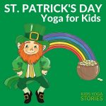 St. Patrick's Day for Kids: Books and Yoga Poses (Printable Poster)