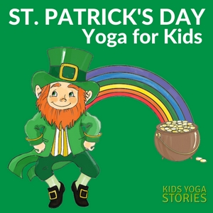 Celebrate St. Patrick's Day through children's books and yoga poses for kids - literacy + movement! | Kids Yoga Stories
