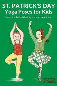 Celebrate St. Patrick's Day through yoga poses for kids!   Kids Yoga Stories