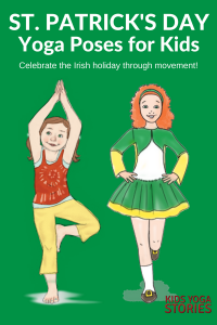 Celebrate St. Patrick's Day through books and yoga poses! | Kids Yoga Stories