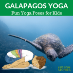 A Pretend Galapagos Trip through Yoga Poses for Kids