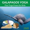 Pretend to take a trip to the Galapagos Island doing kids yoga poses| Kids Yoga Stories