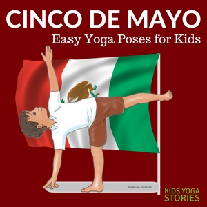 Cinco do Mayo Yoga Poses for Kids | Kids Yoga Stories