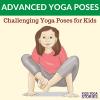 Challenging Yoga Poses for Kids. Intermedia yoga poses | Kids Yoga Stories